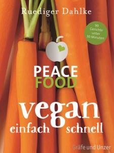Buchcover: Peace Food - Vegan einfach schnell von Ruediger Dahlke.
