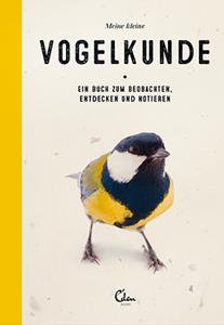 Buchtipps: Meine kleine Vogelkunde, Eden Books